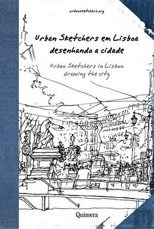 Urban Sketchers Em Lisboa - Desenhando A Cidade