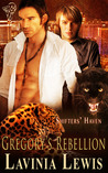 Gregory's Rebellion (Shifters' Haven #6)