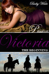 The Beginning (Passion Victoria #1)