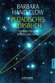 Plejadisches Kursbuch. Fahrplan für das Zeitalter des Lichts by Barbara Hand Clow