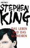 Das Leben und das Schreiben by Stephen King