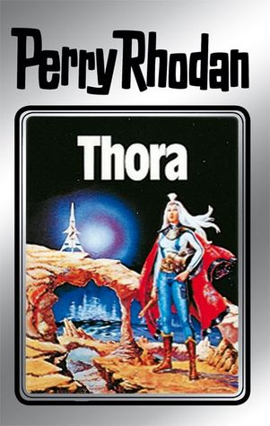 Thora (Perry Rhodan - Silberbände, #10 - Atlan und Arkon, #4)