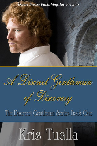 A Discreet Gentleman of Discovery by Kris Tualla
