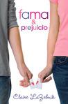 Fama y Prejuicio by Claire LaZebnik