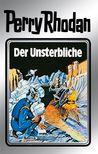 Der Unsterbliche by William Voltz