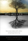 Dismissed: How One Woman's Intuition Ended Her Addiction and Exposed a Government Cover-Up (Barnes & Noble Edition)