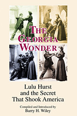 The Georgia Wonder: Lulu Hurst and the Secret that Shook America