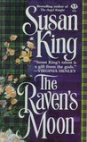 The Raven's Moon by Susan King