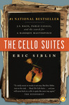 The Cello Suites  by Siblin, Eric