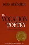 The Vocation of Poetry by Durs Gr'unbein