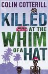 Killed at the Whim of a Hat (Jimm Juree, #1)