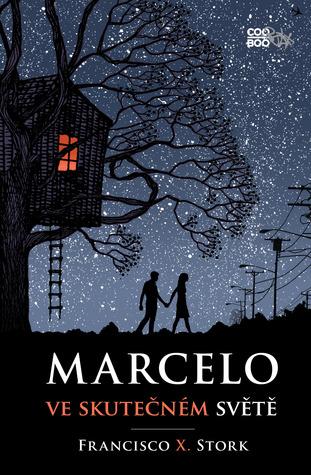 Marcelo ve skutečném světě by Francisco X. Stork