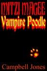 Mitzi Magee: Vampire Poodle