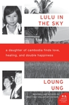 Lulu in the Sky: A Daughter of Cambodia Finds Love, Healing, and Double Happiness