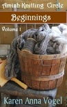 Beginnings (Amish Knitting Circle, #1)