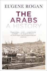 The Arabs by Eugene Rogan