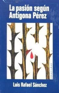 La pasión según Antígona Pérez
