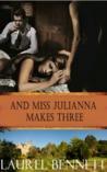 And Miss Julianna Makes Three