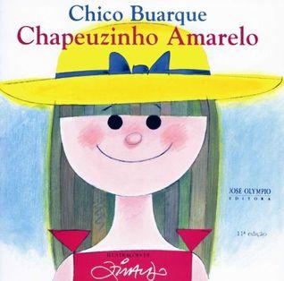Chapeuzinho Amarelo by Chico Buarque