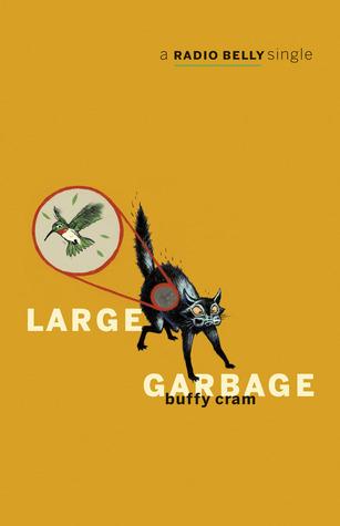 Large Garbage by Buffy Cram