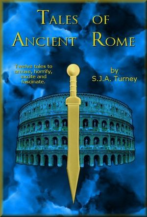 Tales of Ancient Rome by S.J.A. Turney