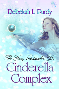 Cinderella Complex (The Fairy Godmother Files, #1)