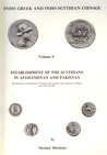 Indo-Greek and Indo-Scythian Coinage, Volume 5: Establishment of the Scythians In Afghanistan and Pakistan
