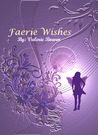 Faerie Wishes by Valerie Bowen