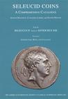 Seleucid Coins: A Comprehensive Catalogue, Part II: Seleucus IV through Antiochus XIII - Catalogue