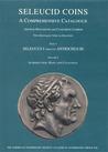 Seleucid Coins: A Comprehensive Catalogue, Part I: Seleucus I through Antiochus III - Catalogue