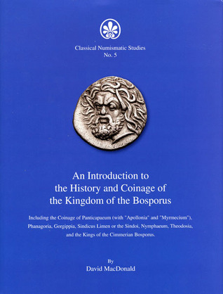 An Introduction to the History and Coinage of the Kingdom of the Bosporus
