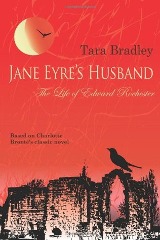 Jane Eyre's Husband - The Life of Edward Rochester