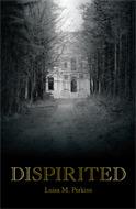 Dispirited by Luisa M. Perkins