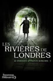Les Rivières de Londres (Le Dernier Apprenti Sorcier #1)