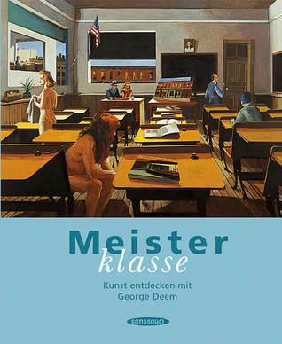 Meisterklasse. Kunst entdecken mit George Deem