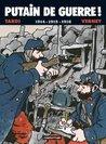 Putain de guerre! 1914 - 1915 - 1916