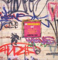 Uncommissioned Art: The A-Z of Australian Graffiti