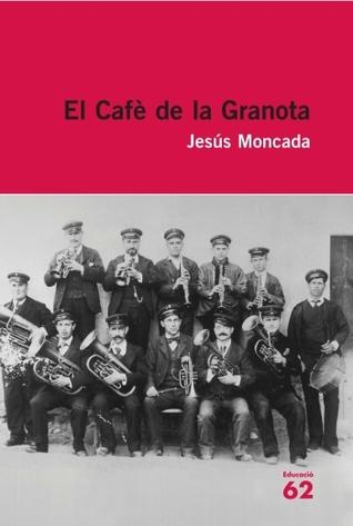 Ebook El cafè de la granota by Jesús Moncada read!