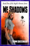 We Shadows (Night's Dream, #1)
