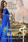 Princess of Bretagne (Curse of the Lost Isle, #1)