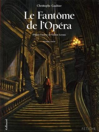 Le Fantôme de l'Opéra, Tome 1