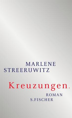 Kreuzungen by Marlene Streeruwitz