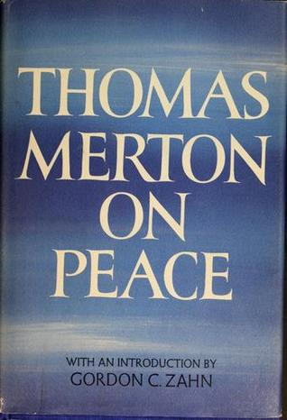 Thomas Merton on Peace by Thomas Merton