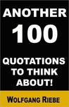 Another 100 Quotations to Think About!