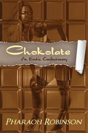 Chokolate by Pharaoh Robinson