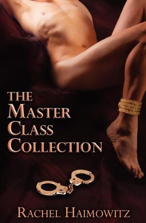 The Master Class Collection by Rachel Haimowitz