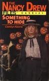 Something to Hide (Nancy Drew: Files, #41)