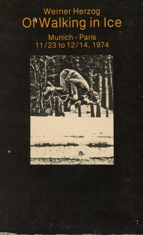 Of Walking in Ice by Werner Herzog