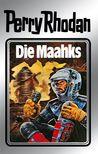Die Maahks (Perry Rhodan - Silberbände, #23 - Die Meister der Insel, #3)