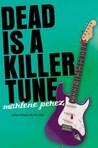 Dead is a Killer Tune by Marlene Perez